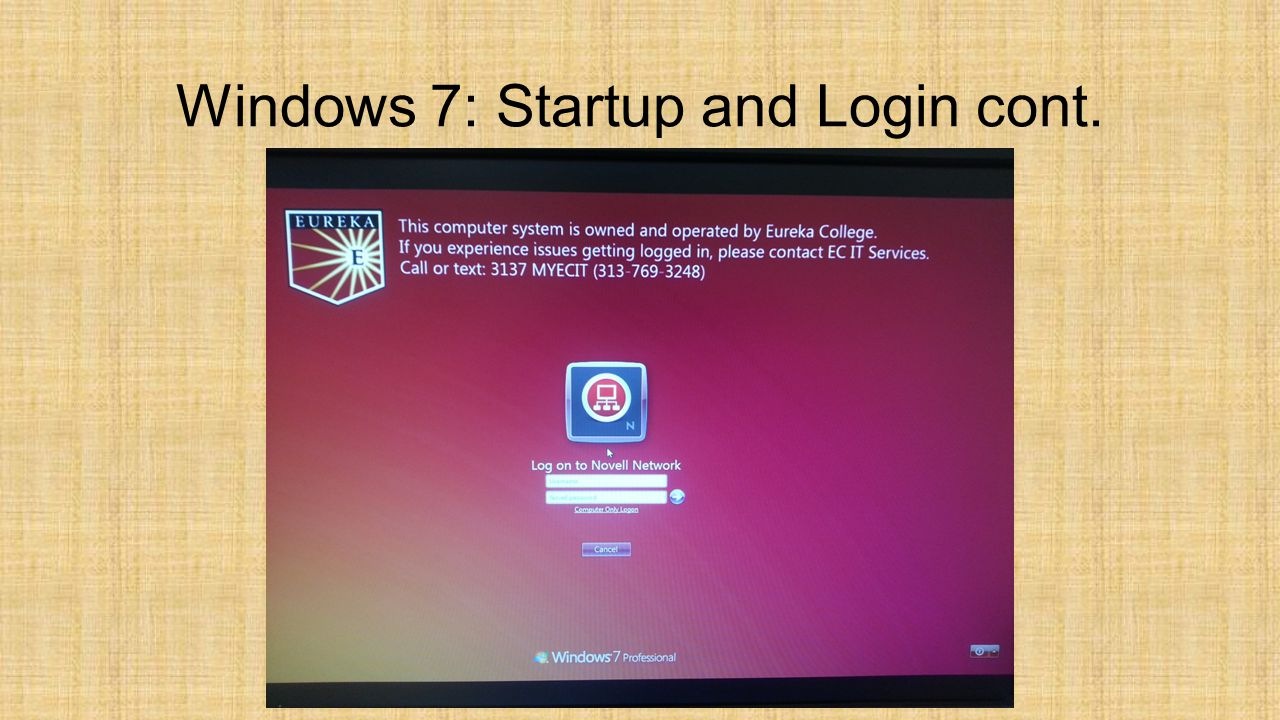 Windows 7: Startup and Login cont.