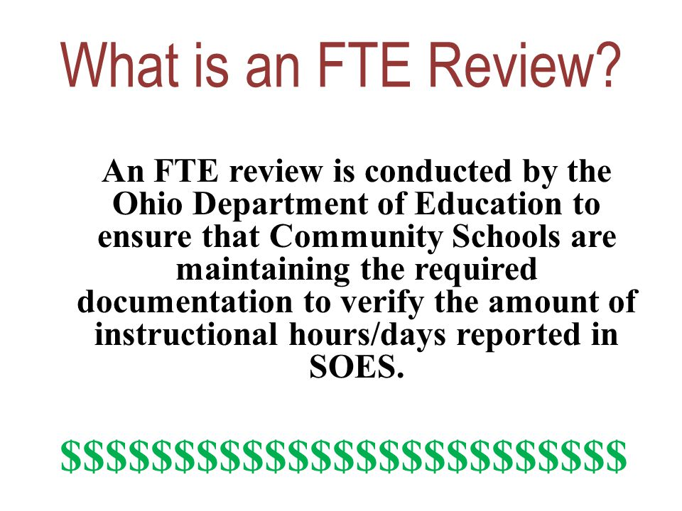 What is an FTE Review.