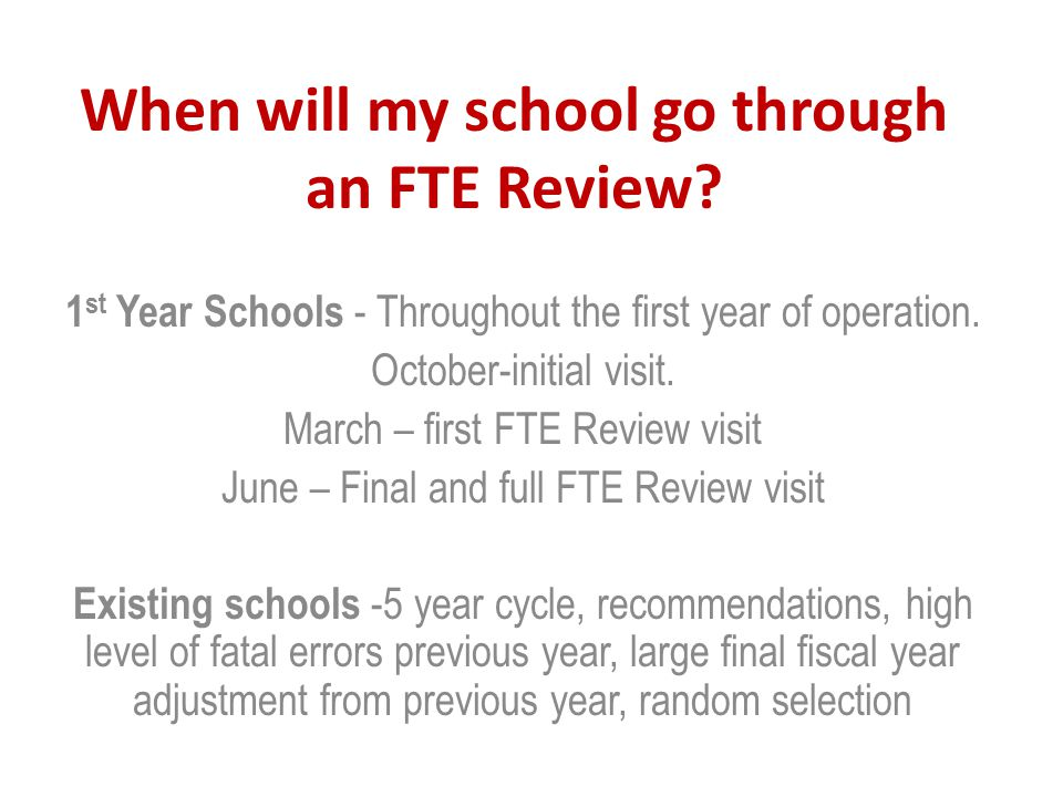When will my school go through an FTE Review.