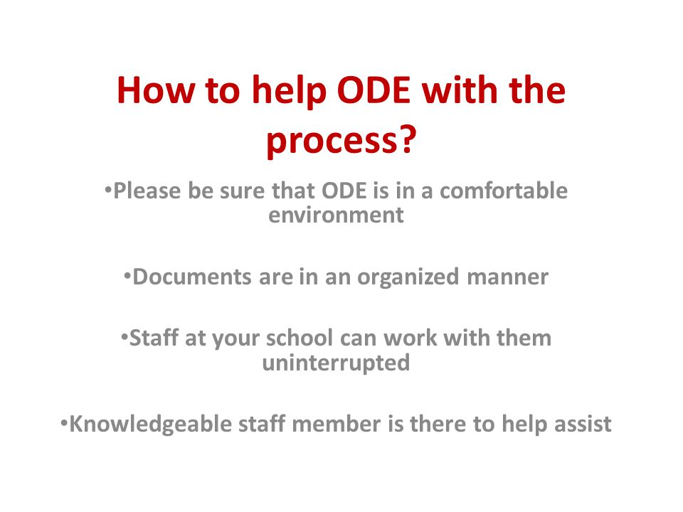 How to help ODE with the process.