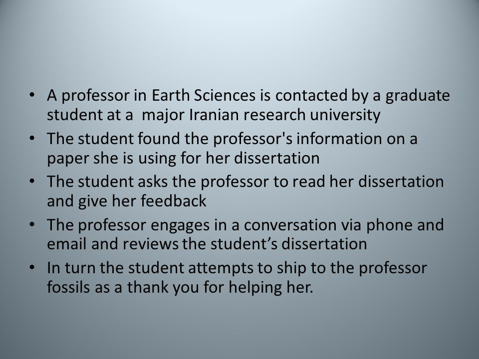 A professor in Earth Sciences is contacted by a graduate student at a major Iranian research university The student found the professor's information