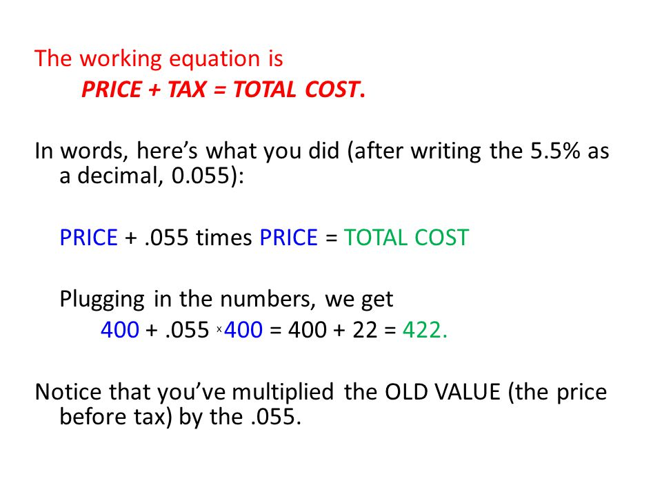 The working equation is PRICE + TAX = TOTAL COST.