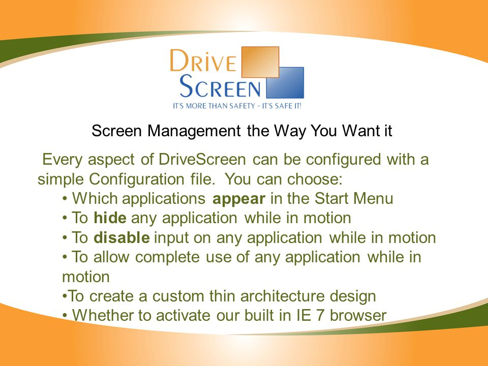 Every aspect of DriveScreen can be configured with a simple Configuration file.