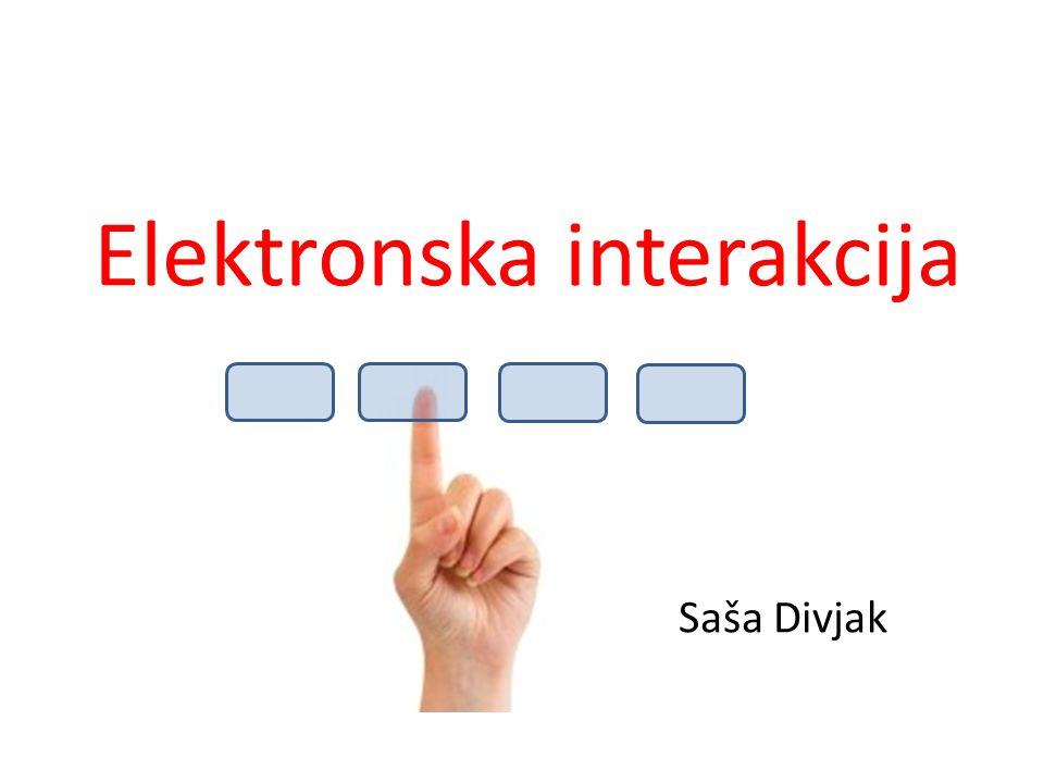 Elektronska interakcija Saša Divjak