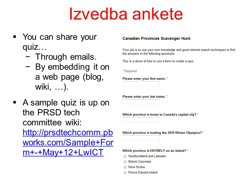 Izvedba ankete You can share your quiz… Through emails.