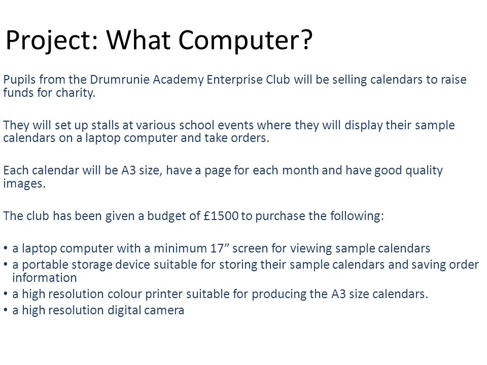 Project: What Computer? Pupils from the Drumrunie Academy Enterprise Club will be selling calendars to raise funds for charity. They will set up stall