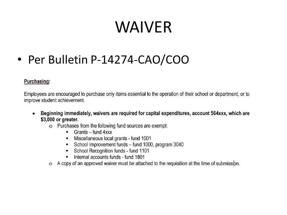WAIVER Per Bulletin P-14274-CAO/COO