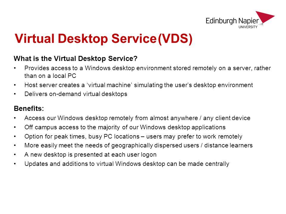 Virtual Desktop Service(VDS) What is the Virtual Desktop Service.