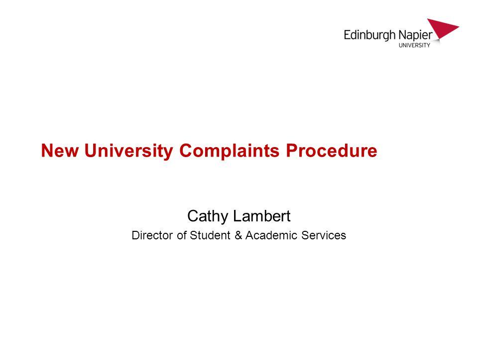 New University Complaints Procedure Cathy Lambert Director of Student & Academic Services