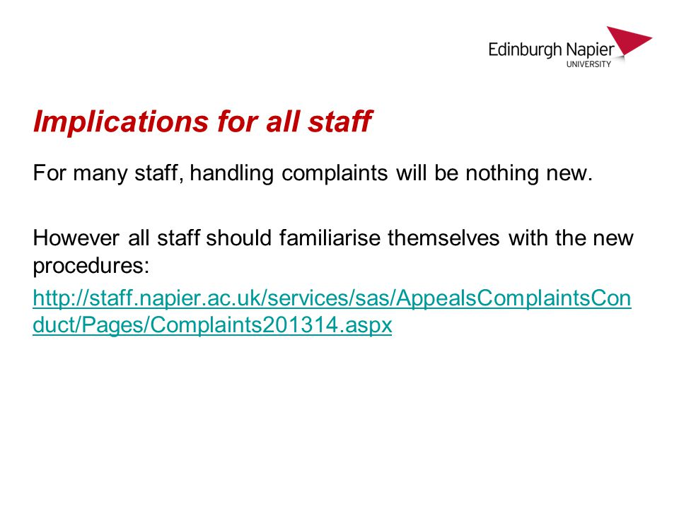 Implications for all staff For many staff, handling complaints will be nothing new.