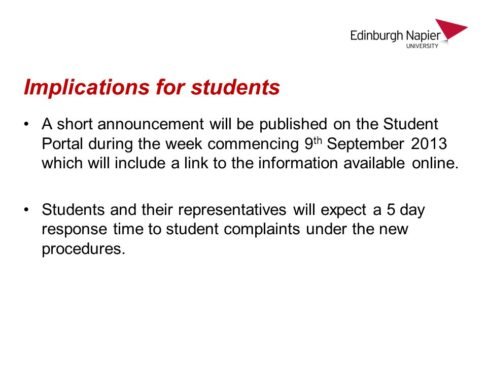 Implications for students A short announcement will be published on the Student Portal during the week commencing 9 th September 2013 which will include a link to the information available online.