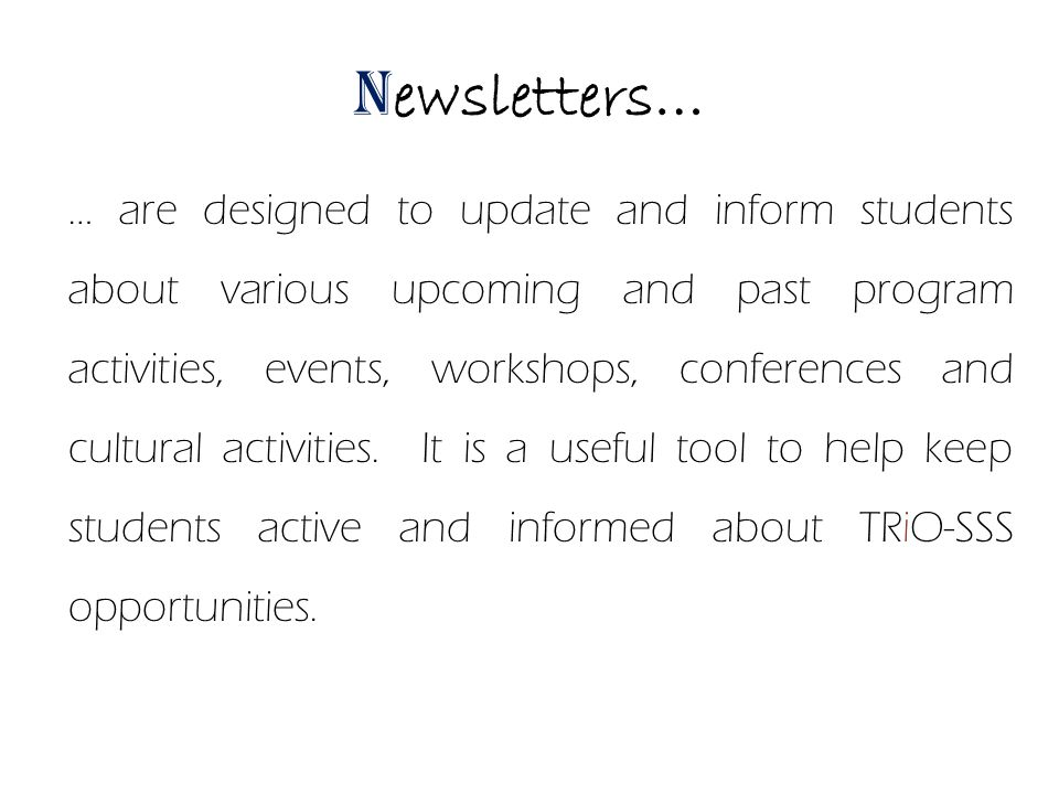 … are designed to update and inform students about various upcoming and past program activities, events, workshops, conferences and cultural activities.