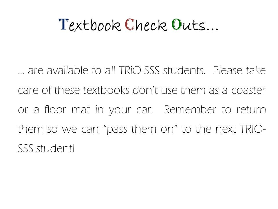 … are available to all TRiO-SSS students.
