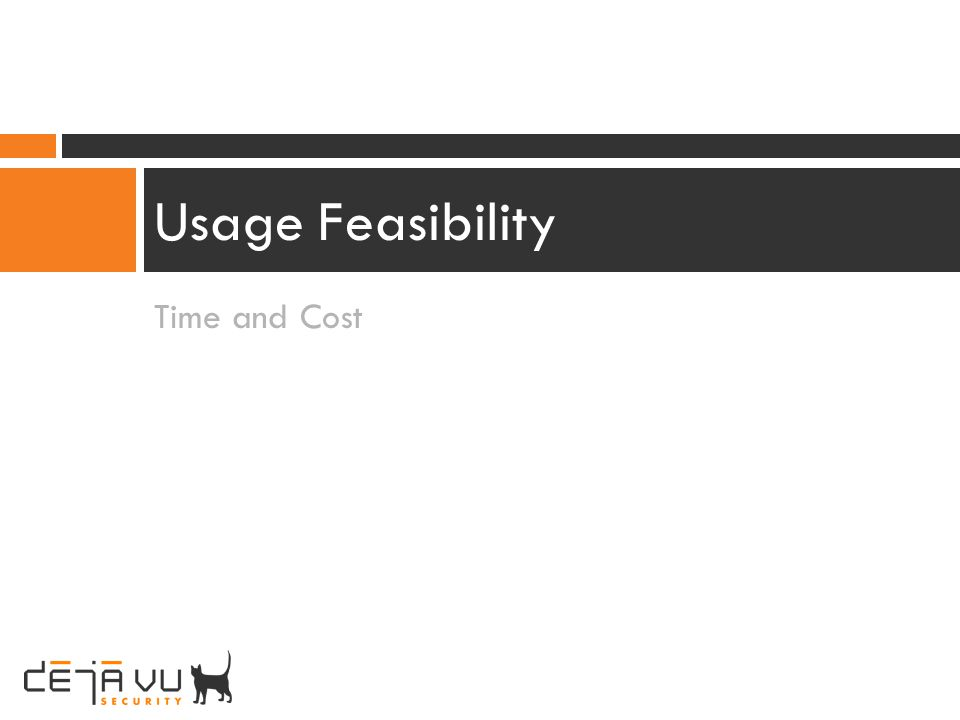 Time and Cost Usage Feasibility