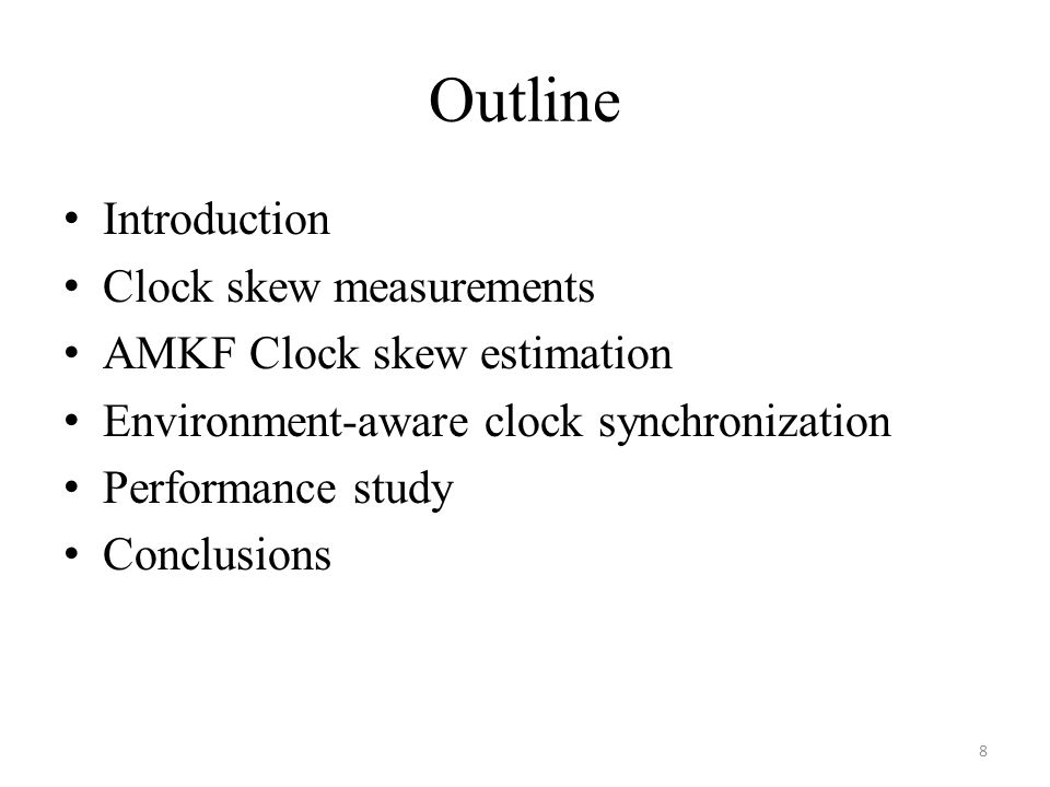 Outline Introduction Clock skew measurements AMKF Clock skew estimation Environment-aware clock synchronization Performance study Conclusions 8