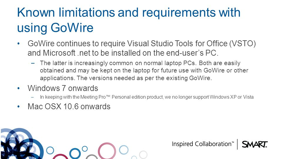 Known limitations and requirements with using GoWire GoWire continues to require Visual Studio Tools for Office (VSTO) and Microsoft.net to be install