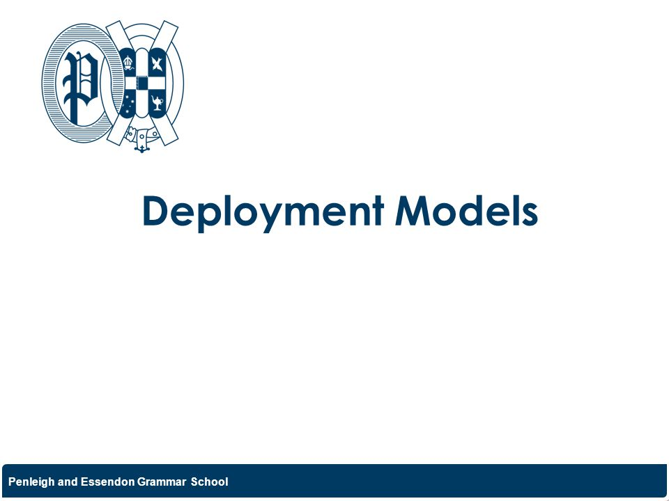 Penleigh and Essendon Grammar School Deployment Models