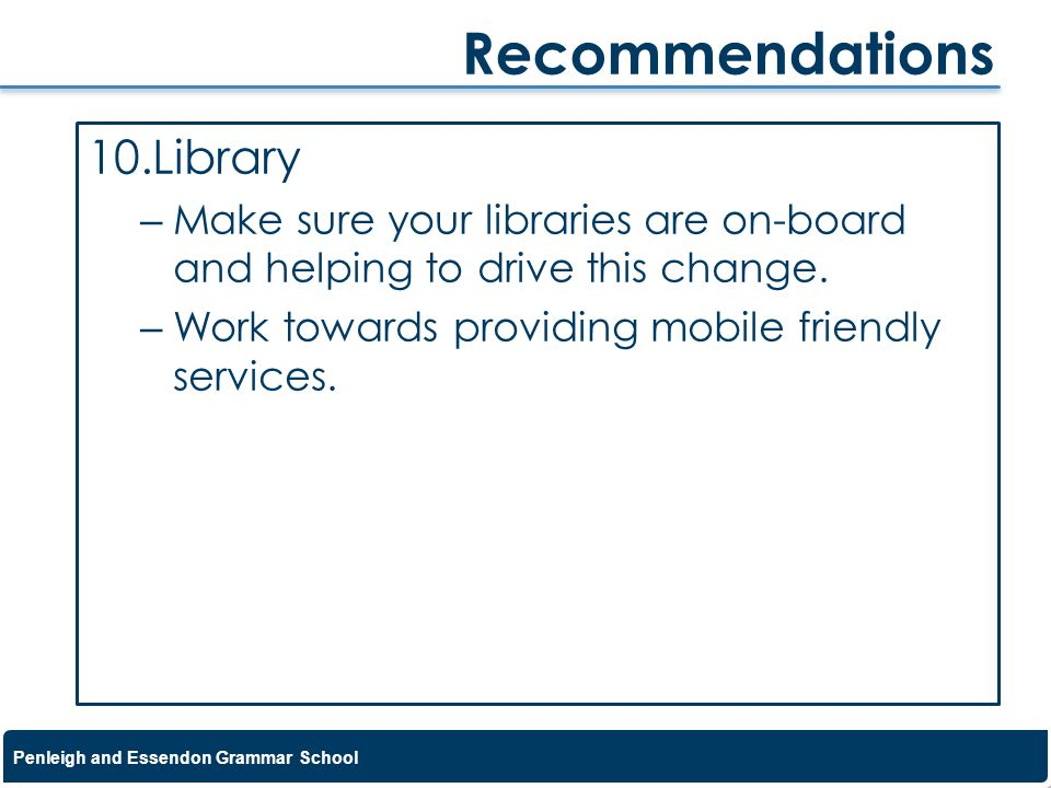 Penleigh and Essendon Grammar School 10.Library – Make sure your libraries are on-board and helping to drive this change. – Work towards providing mob