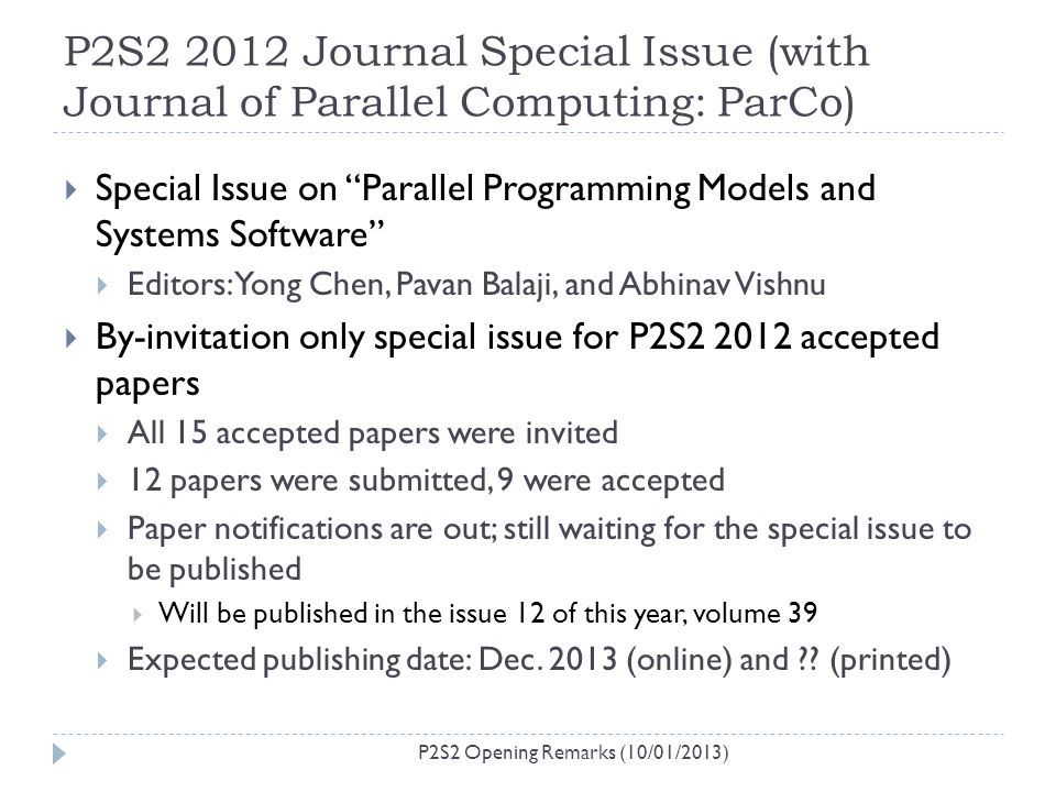 P2S2 2012 Journal Special Issue (with Journal of Parallel Computing: ParCo) Special Issue on Parallel Programming Models and Systems Software Editors: