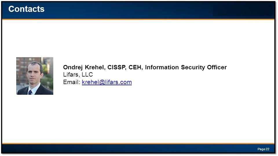 Contacts Page 22 Ondrej Krehel, CISSP, CEH, Information Security Officer Lifars, LLC Email: krehel@lifars.comkrehel@lifars.com