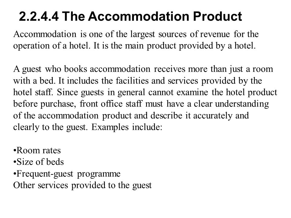 Accommodation is one of the largest sources of revenue for the operation of a hotel.