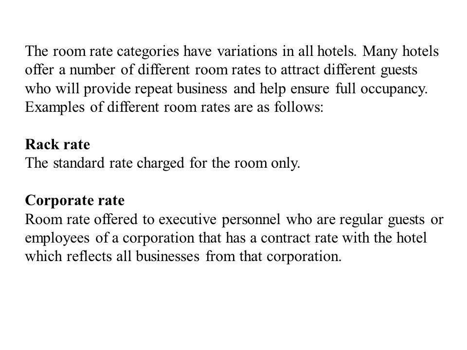 The room rate categories have variations in all hotels.