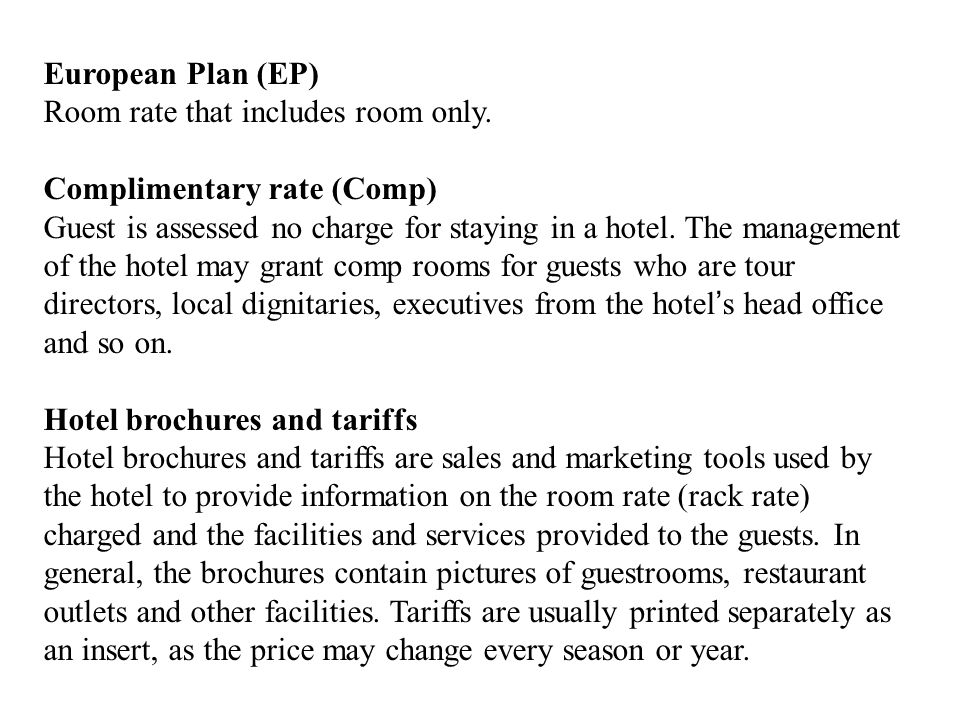 European Plan (EP) Room rate that includes room only.