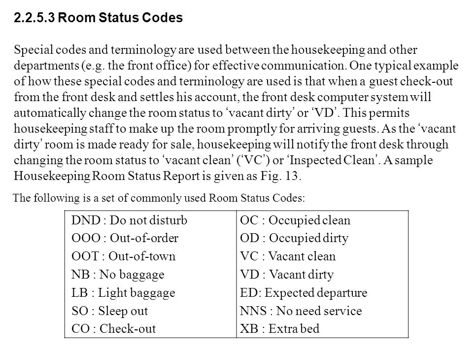 2.2.5.3 Room Status Codes Special codes and terminology are used between the housekeeping and other departments (e.g.