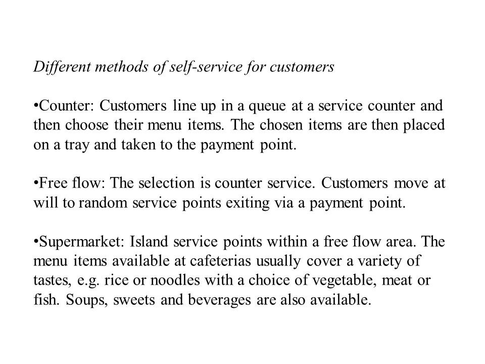 Different methods of self-service for customers Counter: Customers line up in a queue at a service counter and then choose their menu items.