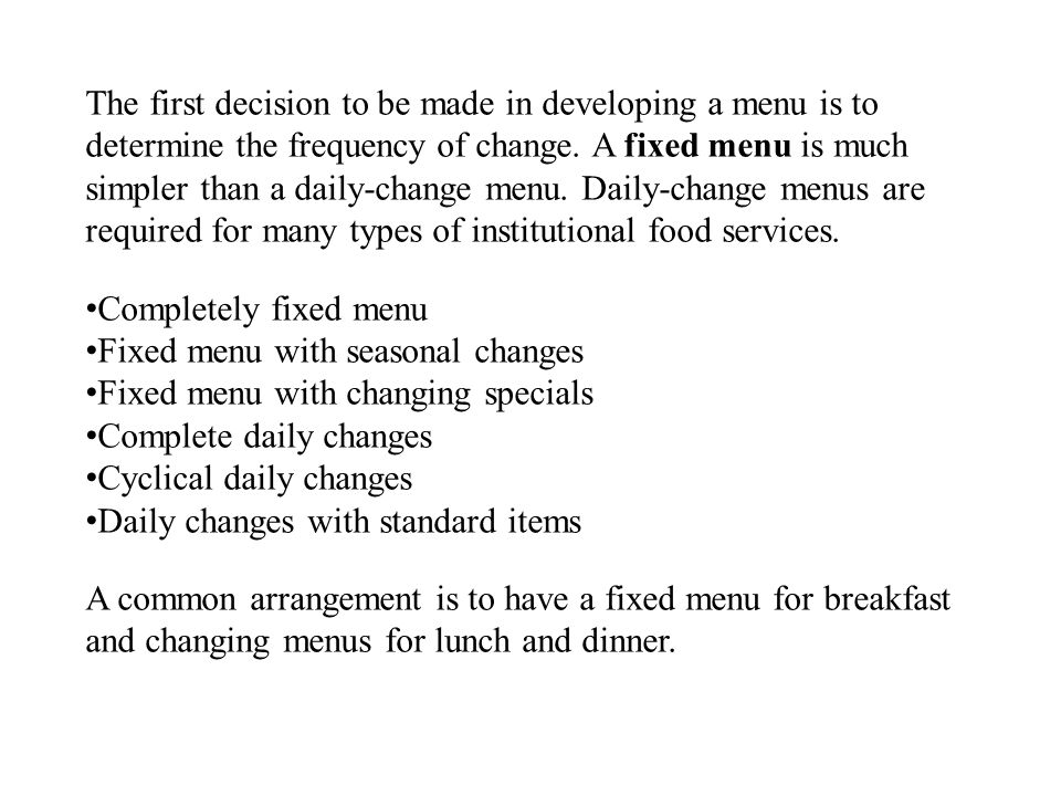 The first decision to be made in developing a menu is to determine the frequency of change.