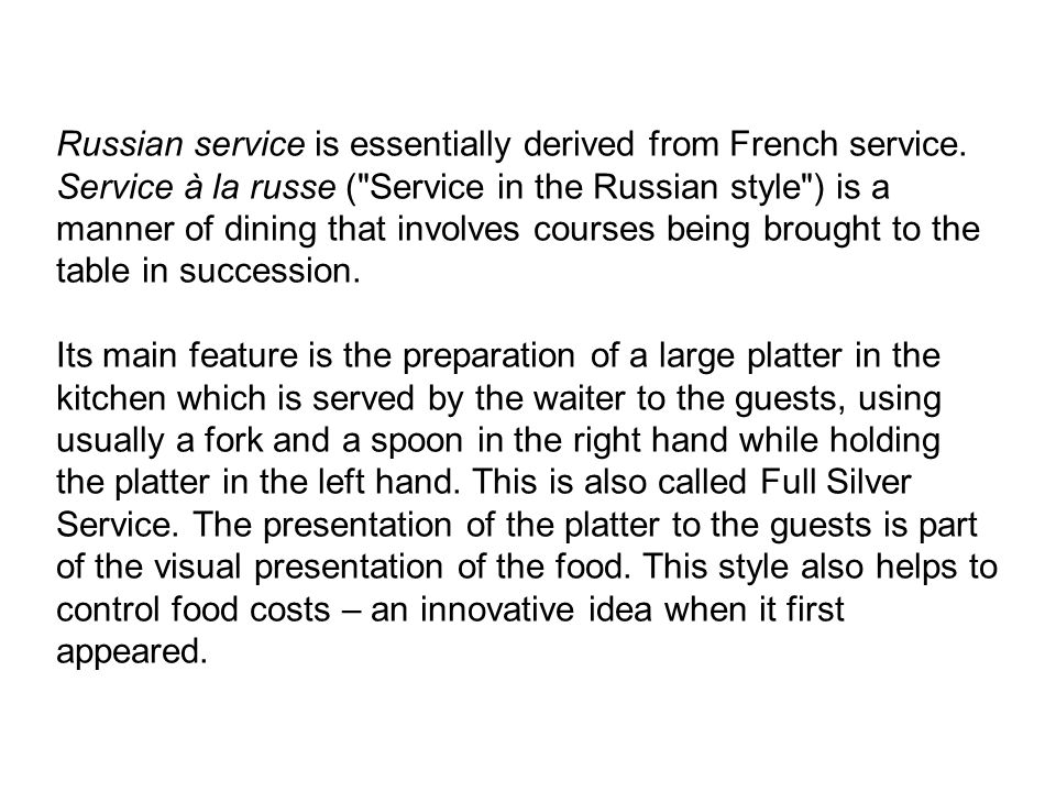 Russian service is essentially derived from French service.