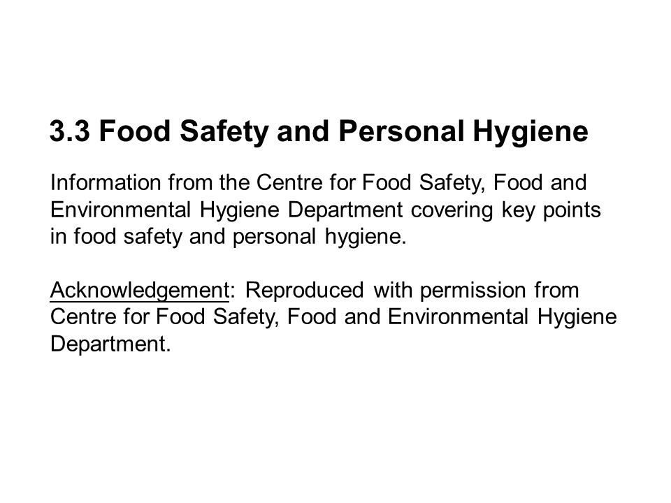 3.3 Food Safety and Personal Hygiene Information from the Centre for Food Safety, Food and Environmental Hygiene Department covering key points in food safety and personal hygiene.