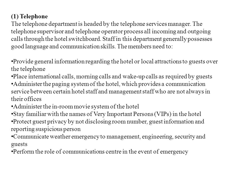 (1) Telephone The telephone department is headed by the telephone services manager.