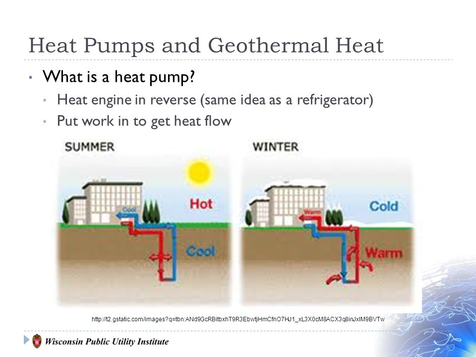 Heat Pumps and Geothermal Heat What is a heat pump.