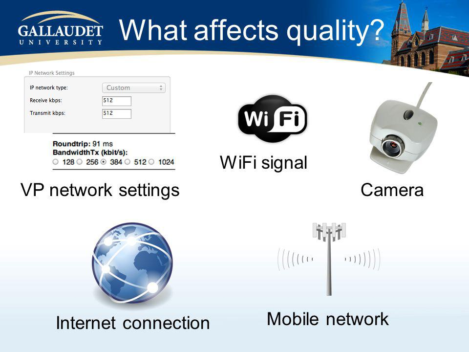 What affects quality VP network settings WiFi signal Camera Mobile network Internet connection