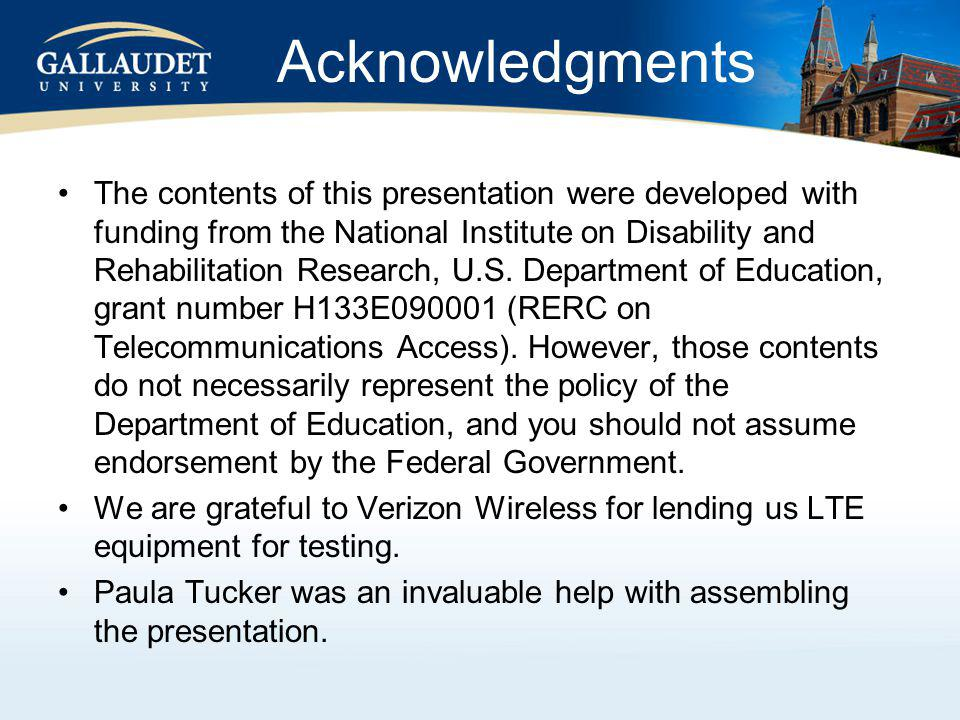 Acknowledgments The contents of this presentation were developed with funding from the National Institute on Disability and Rehabilitation Research, U.S.