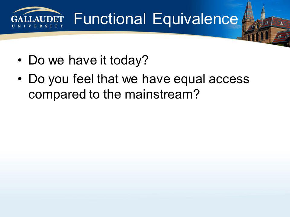 Functional Equivalence Do we have it today.