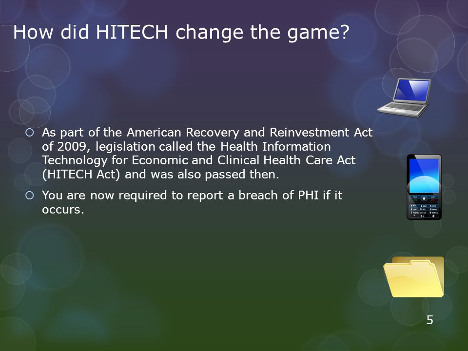 How did HITECH change the game? As part of the American Recovery and Reinvestment Act of 2009, legislation called the Health Information Technology fo