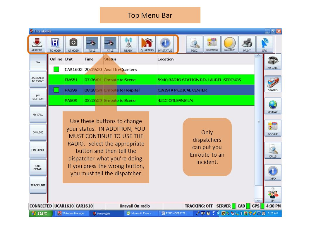 Top Menu Bar Only dispatchers can put you Enroute to an incident.