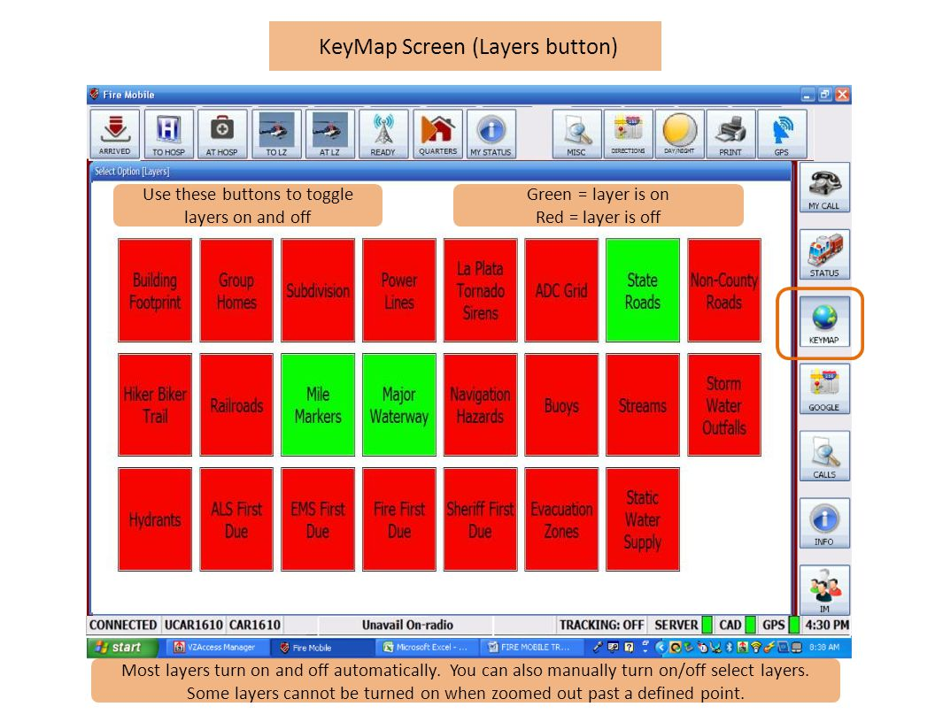 KeyMap Screen (Layers button) Most layers turn on and off automatically.