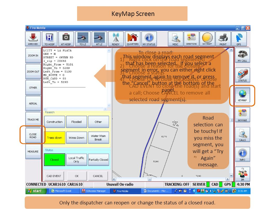 KeyMap Screen Only the dispatcher can reopen or change the status of a closed road.