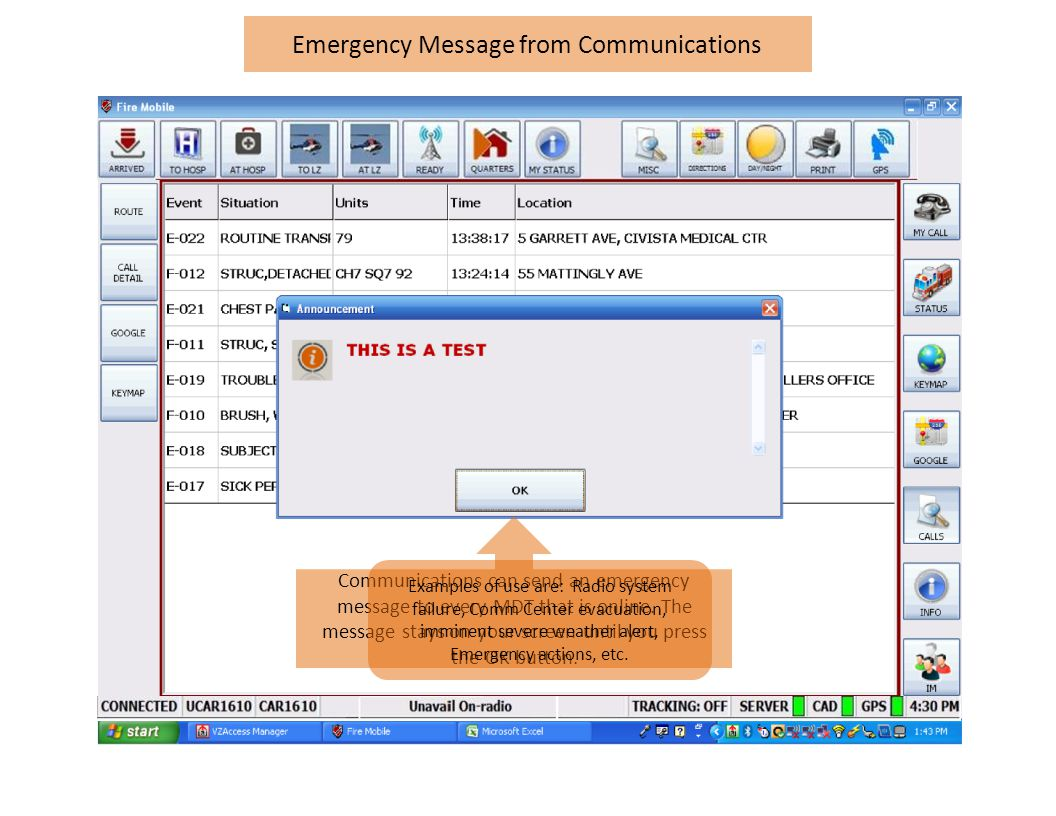 Emergency Message from Communications Communications can send an emergency message to every MDT that is online.