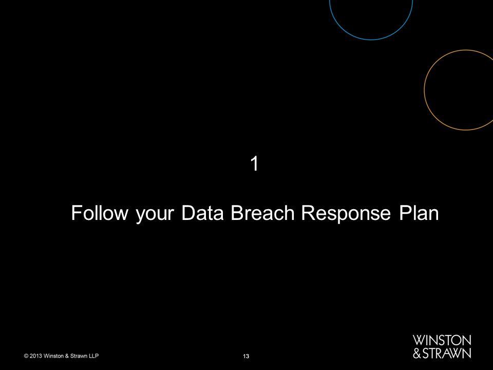13 1 Follow your Data Breach Response Plan