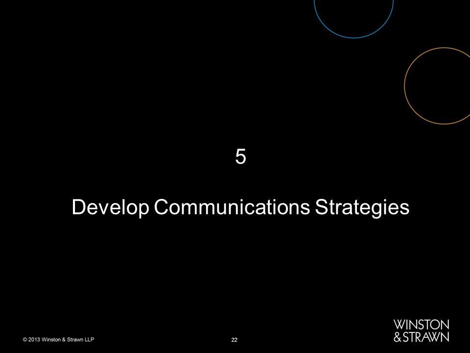 22 5 Develop Communications Strategies