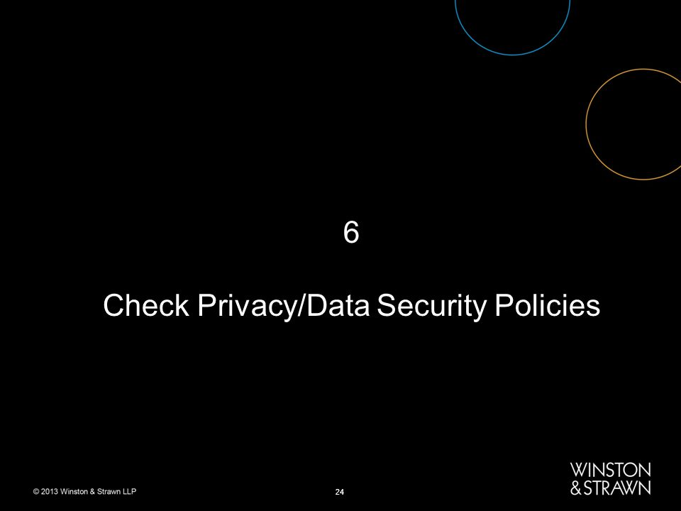 24 6 Check Privacy/Data Security Policies
