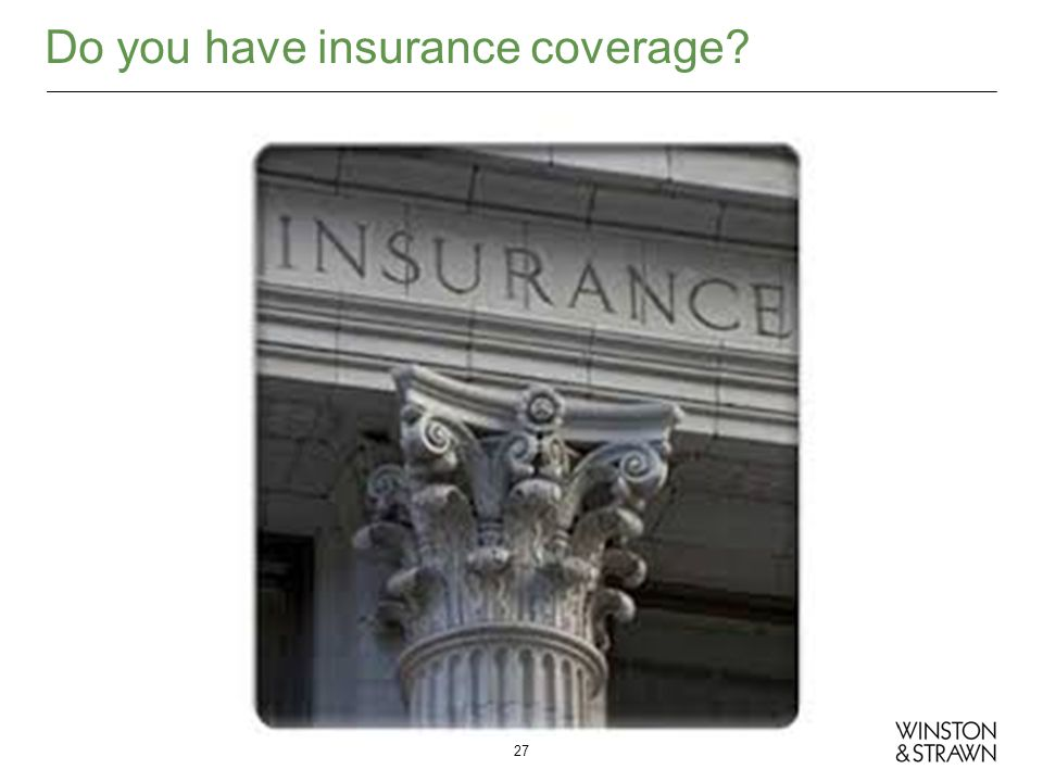 Do you have insurance coverage? 27