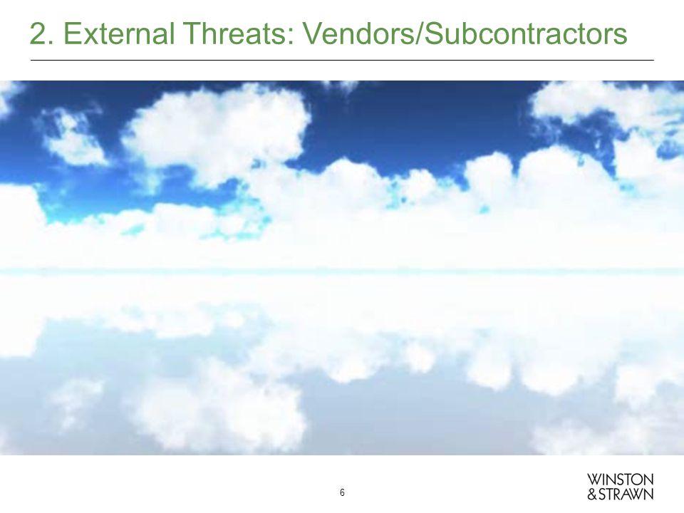 2. External Threats: Vendors/Subcontractors 6