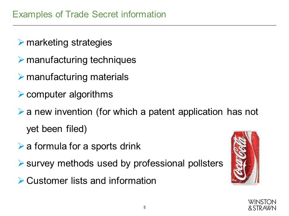 Examples of Trade Secret information marketing strategies manufacturing techniques manufacturing materials computer algorithms a new invention (for wh