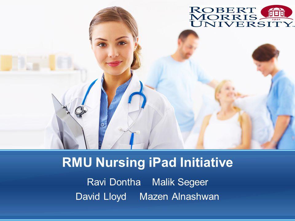RMU Nursing iPad Initiative Ravi Dontha Malik Segeer David Lloyd Mazen Alnashwan