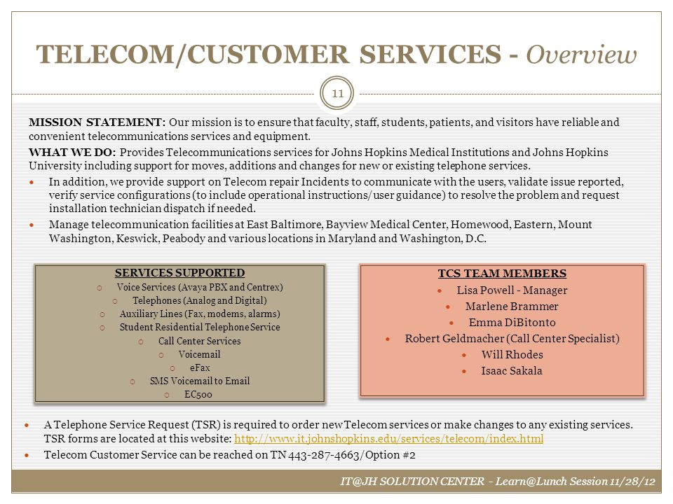 TELECOM/CUSTOMER SERVICES - Overview MISSION STATEMENT: Our mission is to ensure that faculty, staff, students, patients, and visitors have reliable a